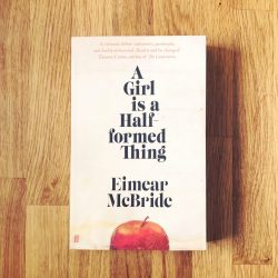 A Girl is a Half-formed Thing – Eimear McBride