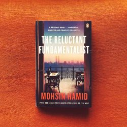 The Reluctant Fundamentalist –Mohsin Hamid