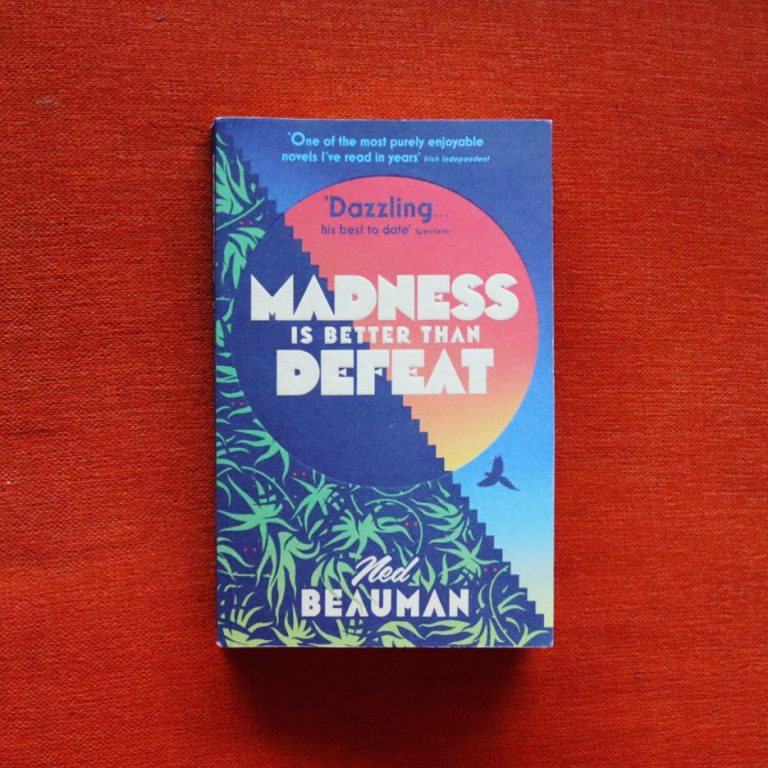 Read more about the article Madness is Better Than Defeat — Ned Beauman