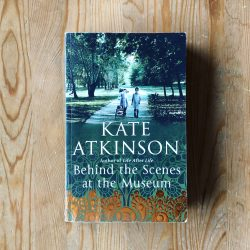 Behind the Scenes at the Museum — Kate Atkinson