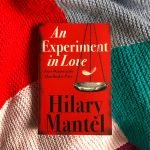 An Experiment in Love — Hilary Mantel